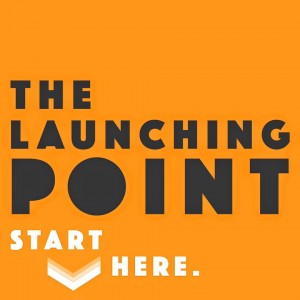 The Launching Point