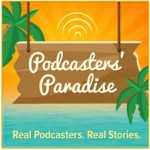 Podcasters' Paradise Interview