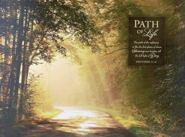 Inspirational Paths: Proverbs 4:18-27 Wisdom Provides Light