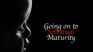 going-on-to-spiritual-maturity-001