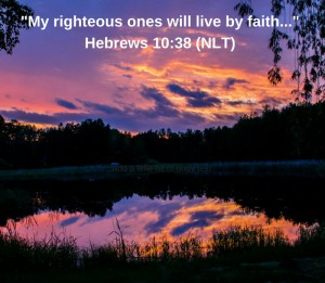 my-righteous-ones-will-live-byfaith-hebrews-10-38