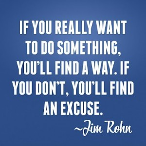 If you really want to do something youll find a way. If you dont youll find an excuse.Jim Rohn quotes 300x300 day 307 7 steps to destroy bad habits wisdom trek ©