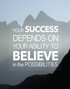 Your-Success-Depends-on-Your-Ability-to-Believe-in-The-Possibilities1