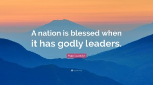 169478-Max-Lucado-Quote-A-nation-is-blessed-when-it-has-godly-leaders