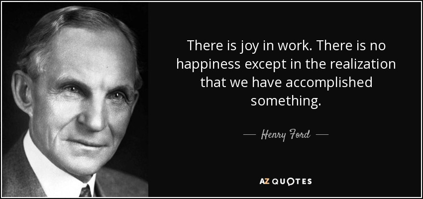 quote there is joy in work there is no happiness except in the