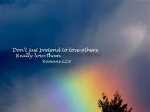 Romans_12_9_picture_image, praise_image, scripture_image, love_others_image_picture, rainbow_scripture