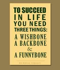 life-quotes-to-succeed-in-life-you-need-three-things-a-wishbone-a-backbone-a-funnybone