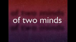 Two minds 6