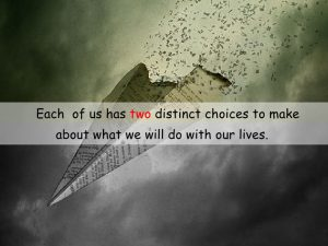 the-two-choices-we-face-2-728