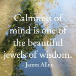 Day 595 – Calmness of Mind – Wisdom Unplugged