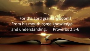 For the Lord Grants Wisdom