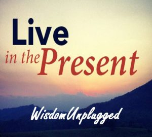 Live in the present 1