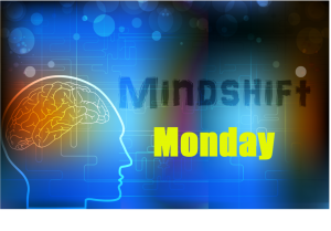 Mindshift Monday
