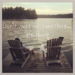 Day 629 – Don't Just Do Something – Sit There! – Mindshift Monday