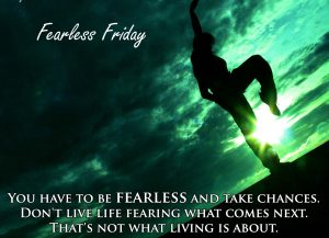 Be Fearless - Take Chances 1