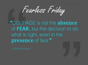 Courage is Not the Absence of Fear 2