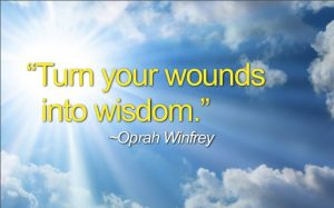 Turn your wounds into wisdom 1