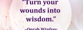 Turn your wounds into wisdom 2