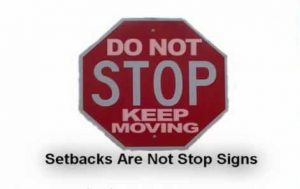 Setbacks Are Not Stop Signs 1