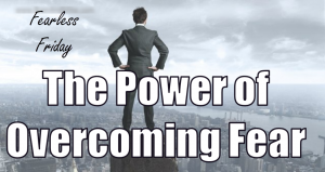 The Power To Overcome Fear 1