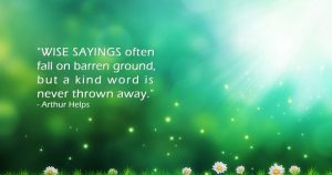 A Kind Word is Never Thrown Away 1