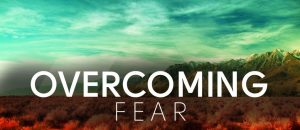 The Power To Overcome Fear 2-2