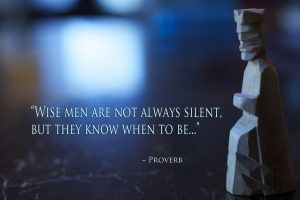 The Wise Know When to be Silent 1