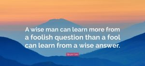 The Wise Learn From Fools 5