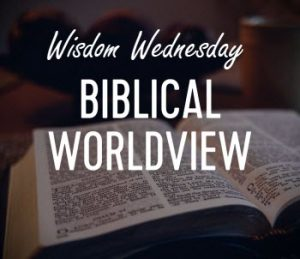 What is a Biblical Worldview 1