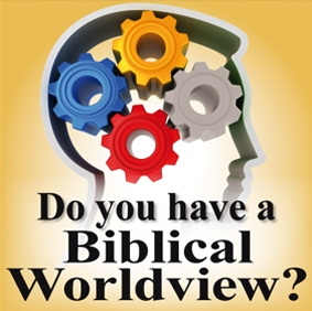 What is a Biblical Worldview 4