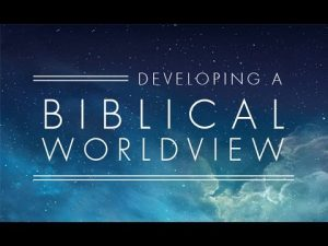 What is a Biblical Worldview 6