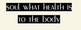 Wisdom is Health to the Soul 2