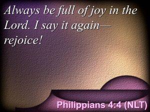 Philippians 4:4 (NLT)