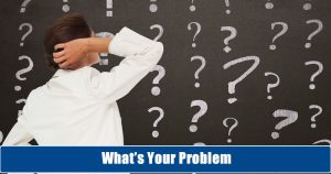 What's Your Problem 4