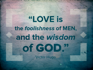 Wisdom Without Love is Foolishness 1