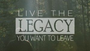 The Legacy You Live 1