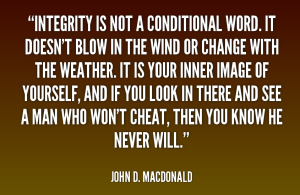 Integrity is Not Conditional 1