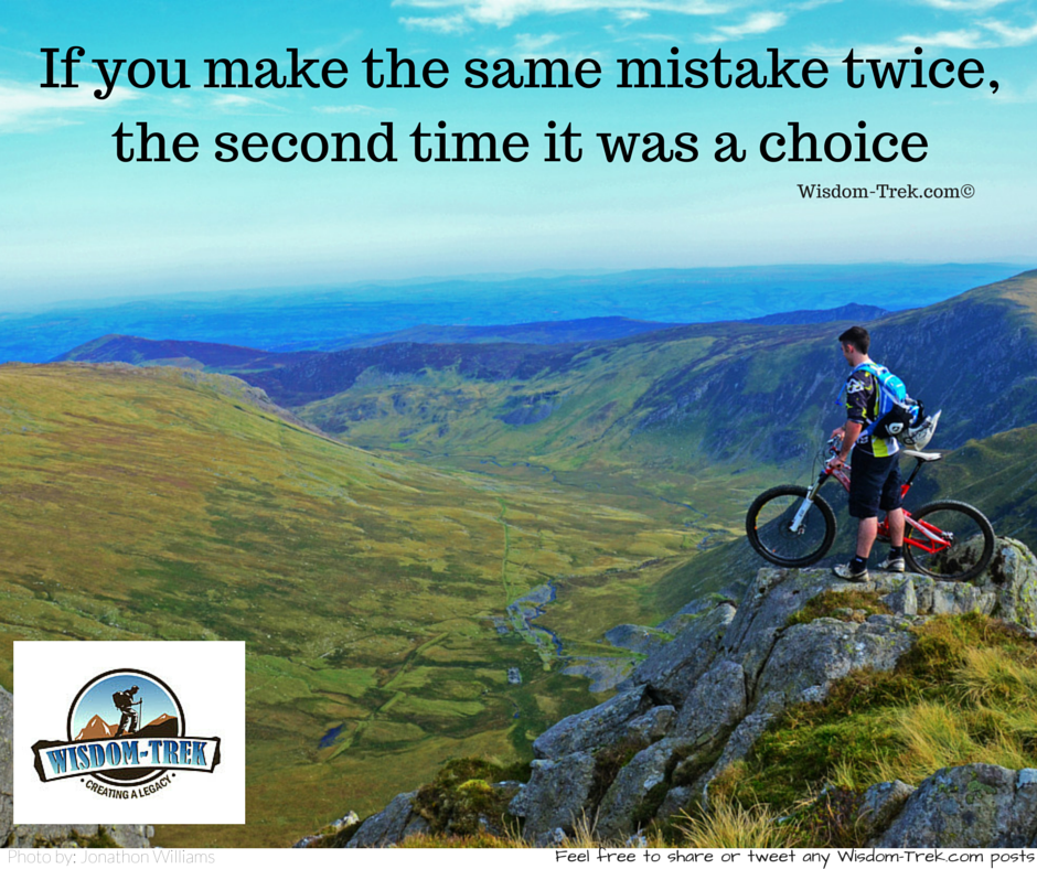 If you make the same mistake twice, the second time it was a choice