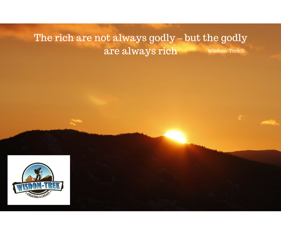 The rich are not always godly – but the godly are always rich