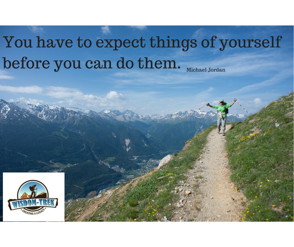 You have to expect things of yourself