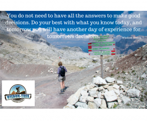 You do not need to have all the answers to make good decisions