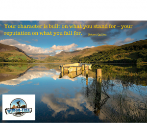 Your character is built on what you stand for – your reputation on what you fall for